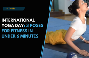 International Yoga Day: 3 poses for fitness in under 6 minutes