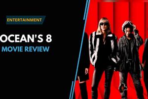Ocean's 8 movie review: The weakest entry in the Ocean's series of heist...