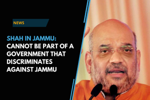 Amit Shah in Jammu: BJP could not be part of a government that discriminated...