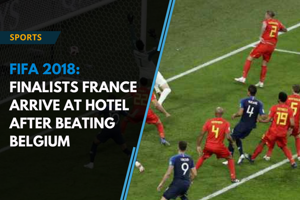 FIFA World Cup: Finalists France arrive at hotel after beating Belgium
