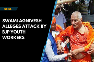 BJP youth workers allegedly attack Swami Agnivesh in Jharkhand