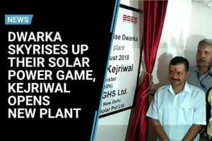 Dwarka skyrises up their solar power game, Kejriwal opens new plant