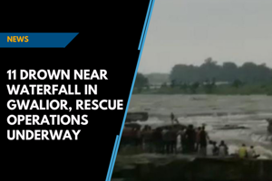 11 drown near waterfall in Gwalior, rescue operations underway
