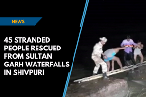 45 stranded people rescued from Sultan Garh Waterfalls in Shivpuri