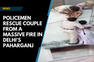 Watch: Policemen rescue couple from a massive fire in Delhi's Paharganj