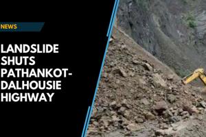 Watch: Landslide causes Pathankot-Dalhousie highway to shut