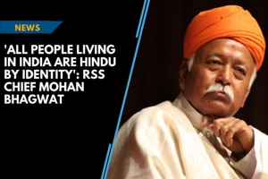 'All people living in India are Hindu by identity': RSS chief Mohan Bha...