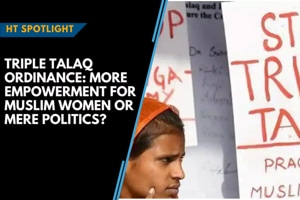 Triple Talaq Ordinance: More empowerment for Muslim women or mere polit...