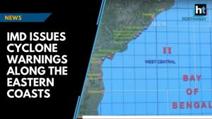 IMD issues cyclone warnings along the eastern coasts