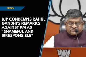 "BJP condemns Rahul Gandhi's remarks against PM as ""shameful and irrespo..."