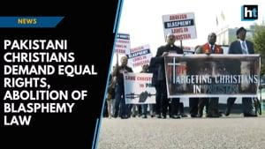 Pakistani Christians demand equal rights, abolition of blasphemy law