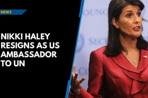 Nikki Haley to leave as US ambassador to UN by year-end, says Donald Tr...