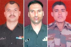 Lance Naik Ranjeet Singh, Havildar Kaushal Kumar and Rifleman Rajat Kumar were killed by heavily armed intruders from Pakistan near the Line of Control in Jammu and Kashmir's rajouri district on Sunday.