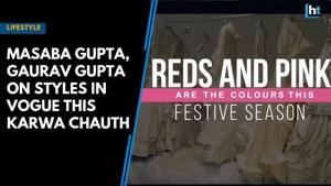 Masaba Gupta, Gaurav Gupta on styles in vogue this Karwa Chauth