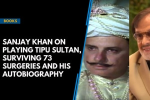 Sanjay Khan on playing Tipu Sultan, surviving 73 surgeries and his auto...