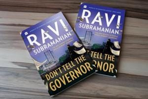 Author Ravi Subramanian's latest book is called Don't Tell The Governor.