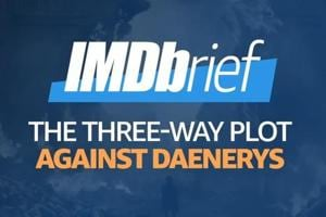 IMDbrief | Game of Thrones: These 3 characters might team up against Da...