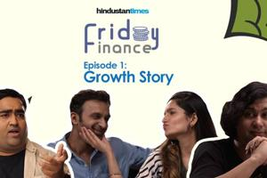 HT Friday Finance Episode 1: Growth Story
