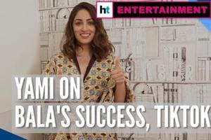 Yami Gautam on her first TikTok video, success of 'Bala'