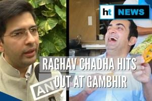 Gambhir eating 'poha', 'jalebis', not bothered about pollution: Raghav ...