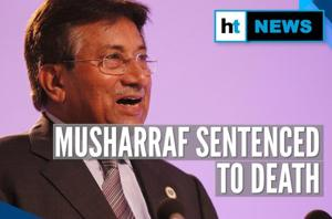Pervez Musharraf sentenced to death for high treason: All there is to k...