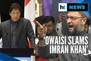 'We are proud Indian Muslims': Owaisi slams Imran Khan over fake videos