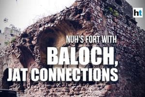 A fort in Haryana's Nuh with Baloch, Jat connections | I Love Gurugram