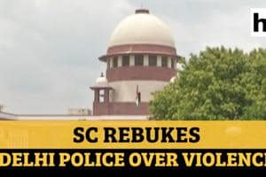 Delhi violence | 'Things happening before them': SC rebukes police