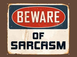 Always at the receiving end of sarcasm? Here