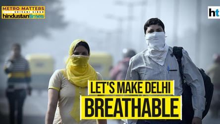 Metro Matters: What can we do to make Delhi breathable?
