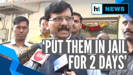 Those opposing Savarkar should be put in Cellular jail for 2 days: Sanjay Raut