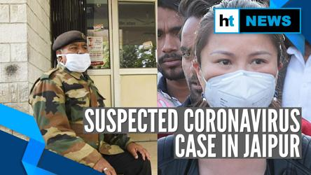Coronavirus: After Patna, suspected case in Jaipur; patient in isolation ward