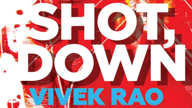 The cover of author Vivek Rao's Shot, Down.