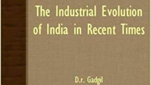 DR Gadgil, the first chairman of the Indian Council of Social Science Research , wrote a number of books that were discussed and debated by scholars and researchers for decades after they first appeared, across India and the world, including The Industrial Evolution of India in Recent Times.