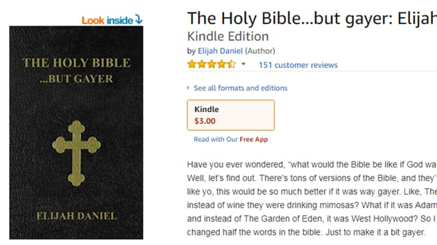 The author has changed half the words in the Holy Bible to 'make it gayer'.(Amazon.com)