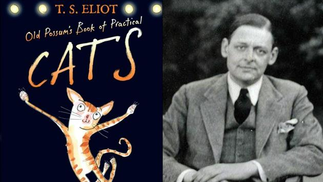 T S Eliot's Old Possum's Book of Practical Cats is better known in its musical avatar as the long running CATS, produced by Andrew Lloyd Webber.
