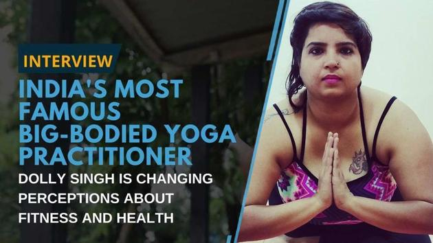 Meet Dolly Singh, India's most famous big-bodied yoga expert