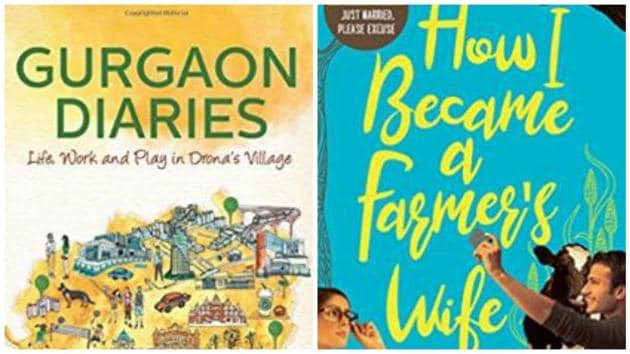 How I Became a Farmer's Wife and Gurgaon Diaries: Life, Work and Play are two new books that you should check out.(Amazon.com)