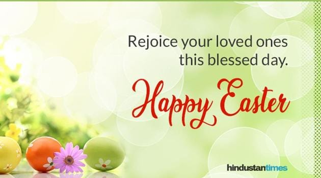 Happy Easter 2019 Wishes Greetings Messages To Send Your Family And Friends Hindustan Times