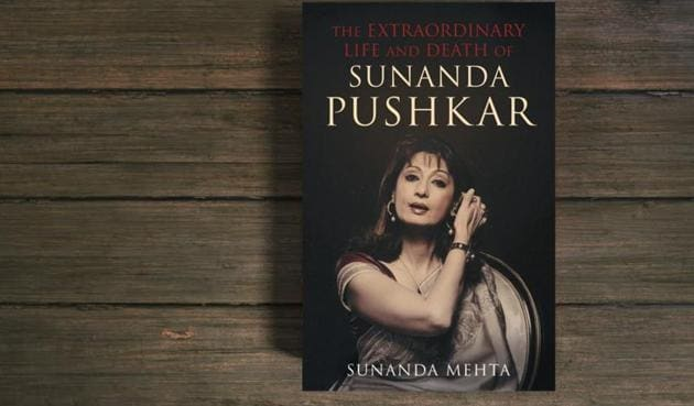 Journalist Sunanda Mehta in the biography titled The Extraordinary Life and Death of Sunanda Pushkar traces late Sunanda Pushkar's life through her early days in cantonment towns, her rise as a businesswoman, up until her sudden death shook the nation.