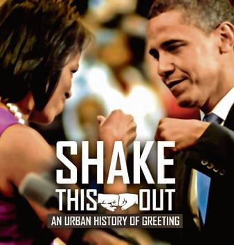Among the more unusual documentary films on DocuBay a new streaming platform for non-fiction films, is Shake This Out, which covers the rise of urban greetings, including the fist bump.(Shake This Out)
