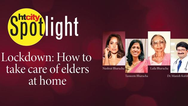 Worried about taking care of the elderly while staying with them during the lockdown?Join the conversation with popular Bollywood actor Nushrat Bharucha, her mother (Tasneem Bharucha, 63) and grandmother (Laila Bharucha, 83), who've been staying together during the lockdown. Our health expert on the panel is Dr Manish Kulshrestha, Senior Consultant and Unit Head, General and Laparoscopic Surgery, Fortis Hospital.The Spotlight series brought to you by HTCity puts the focus on the biggest concerns in the post-Covid era.