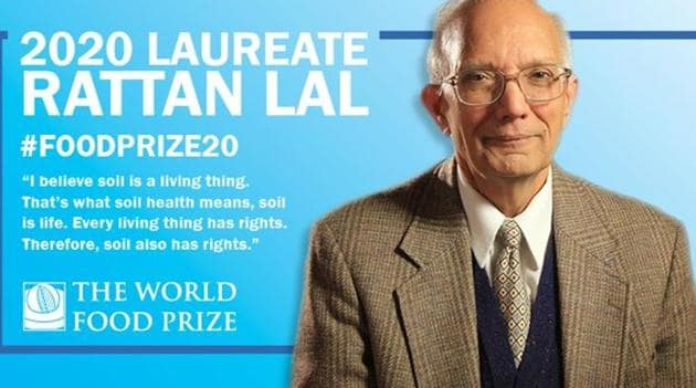 Dr Rattan Lal, a native of Punjab and a citizen of the United States, will receive the 2020 World Food Prize for developing and mainstreaming a soil-centric approach to increasing food production that restores and conserves natural resources and mitigates climate change.(Twitter)