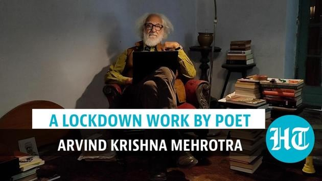The celebrated poet, essayist and literary critic weaves a tale around a poem written exclusively for HT Wknd, as well as the garden that has formed such a large part of his life in the lockdown, and an incident in which a strange woman appeared at the gate of his Dehradun home.