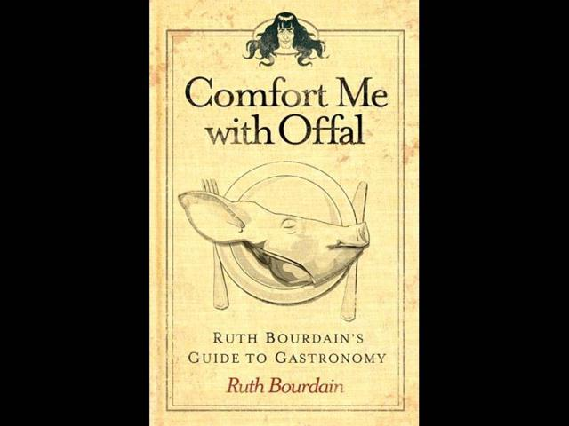 Comfort-Me-with-Offal-Ruth-Bourdain-s-Guide-to-Gastronomy