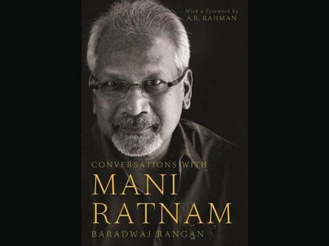 Conversations With Mani Ratnam excerpt