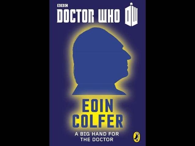 Cover-art-for-Eoin-Colfer-s-Doctor-Who-ebook-A-Big-Hand-for-the-Doctor-Photo-AFP