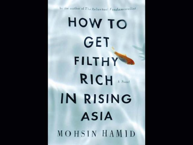 Mohsin Hamid,The Reluctant Fundamentalist,How to Get Filthy Rich in Rising Asia