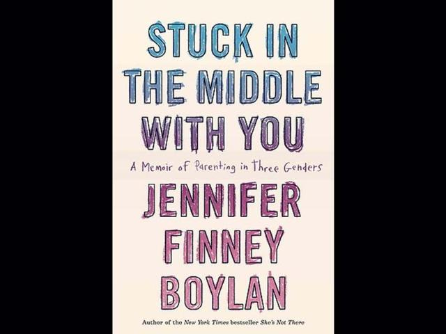 Jennifer Finney Boylan,Stuck in the Middle with You