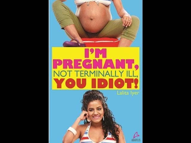 I-m-Pregnant-Not-Terminally-Ill-You-Idiot-by-Lalita-Iyer